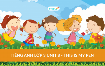 Tiếng Anh lớp 3 unit 8 – This is my pen