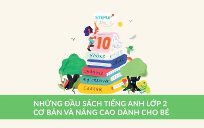 Những đầu sách tiếng Anh lớp 2 cơ bản và nâng cao dành cho bé