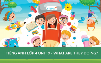 Tiếng Anh lớp 4 unit 9 – What are the doing?