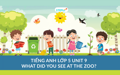 Tiếng Anh lớp 5 unit 9 – What Did You See At The Zoo?
